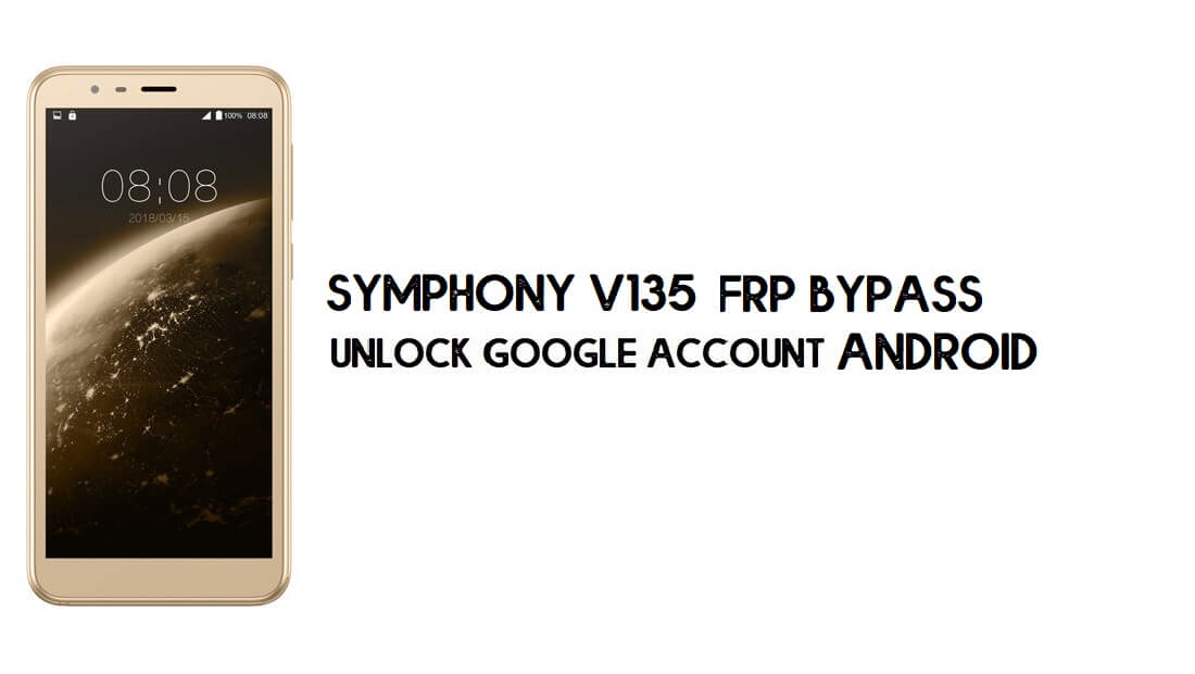 Symphony V135 (MT6580) FRP Bypass File | Unlock Google Account (Android 8)