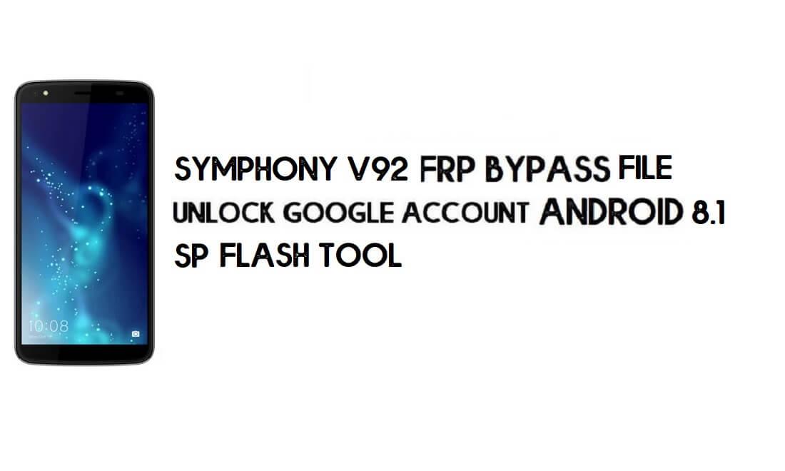 Symphony V92 FRP File & Tool – Unlock Google (Android 8.1 Go) Free