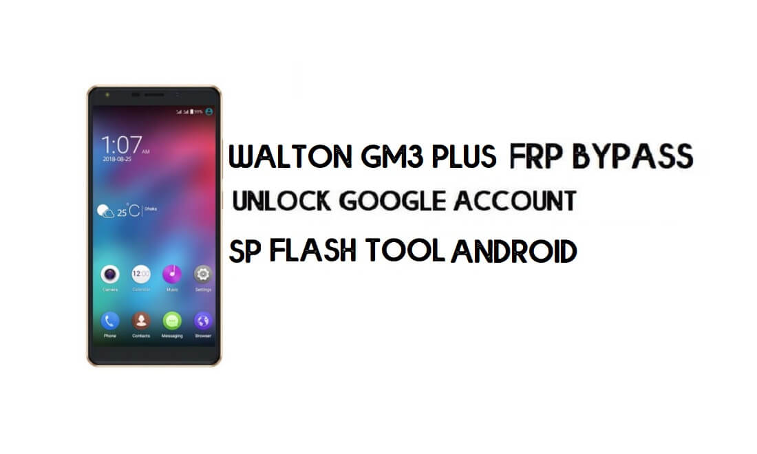 Walton GM3 Plus FRP Reset File – Unlock Google Account (Android 8.1)