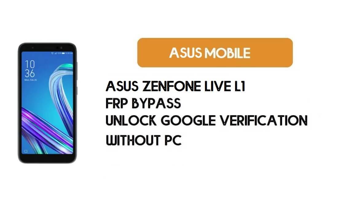 Asus ZenFone Live L1 (X00RD/ZA550KL) Google Account/ FRP Bypass