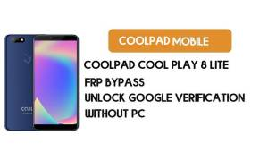 CoolPad Cool Play 8 Lite FRP Bypass No PC – Unlock Google Android 8.1