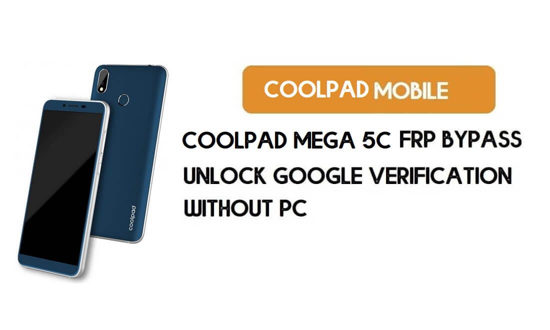 Coolpad Mega 5C FRP Bypass Without PC – Unlock Google Android 8.1