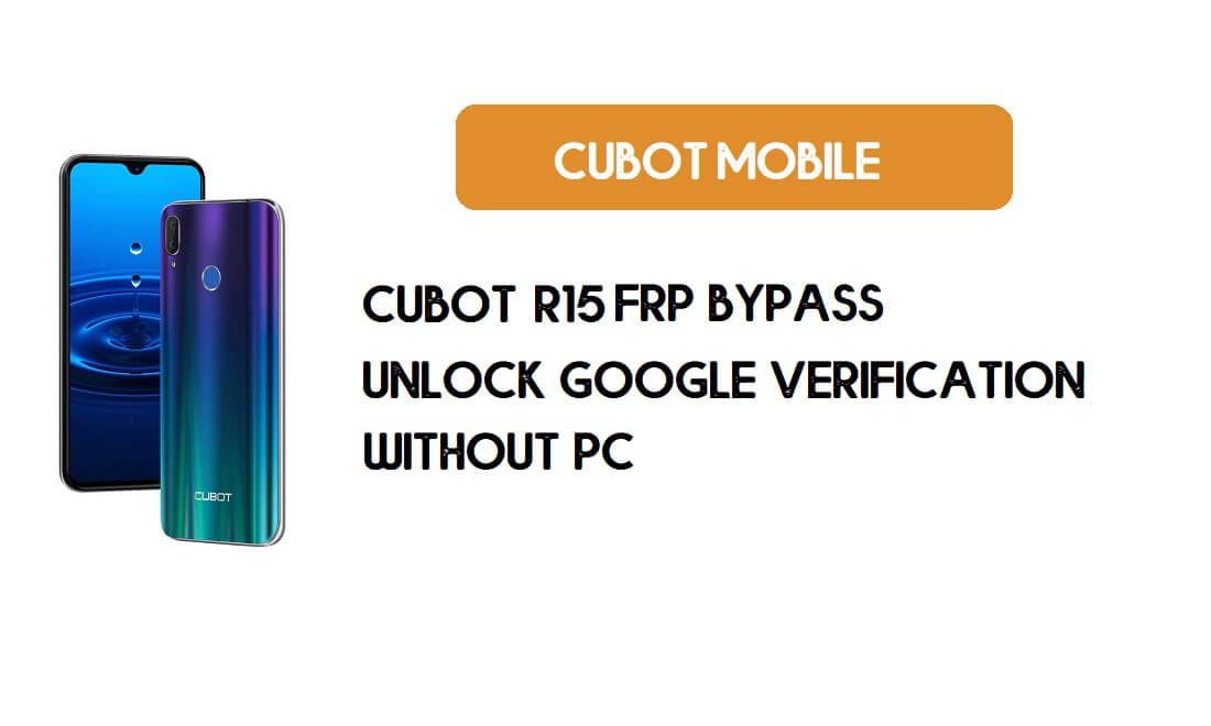 Cubot R15 FRP Bypass Without PC - Unlock Google [Android 9.0] for free