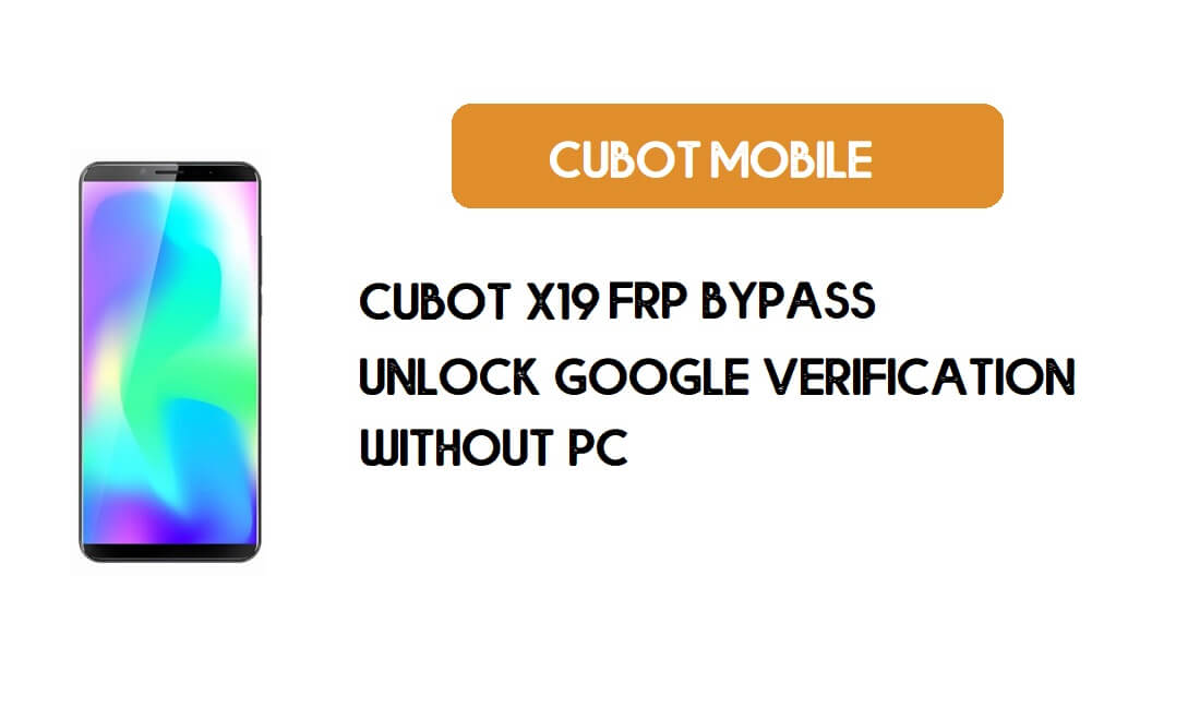 Cubot X19 FRP Bypass Without PC - Unlock Google [Android 9.0] for free