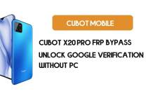 Cubot X20 Pro FRP Bypass – Unlock Google Verification (Android 9)- Without PC