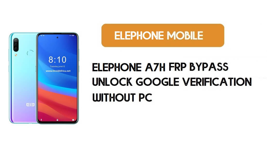 ElePhone A7H FRP Bypass Without PC – Unlock Google Android 9