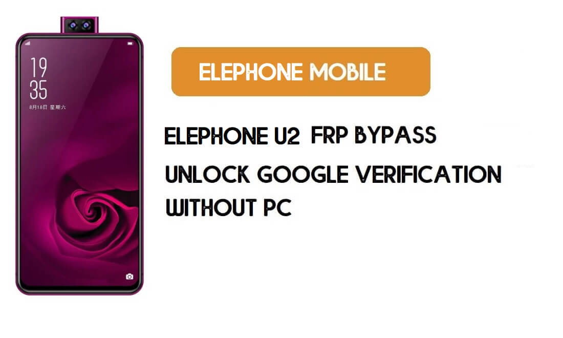 ElePhone U2 FRP Bypass Without PC – Unlock Google Account Android 9