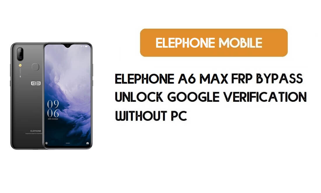 FRP Bypass ElePhone A6 Max Without PC– Unlock Google (Android 9)