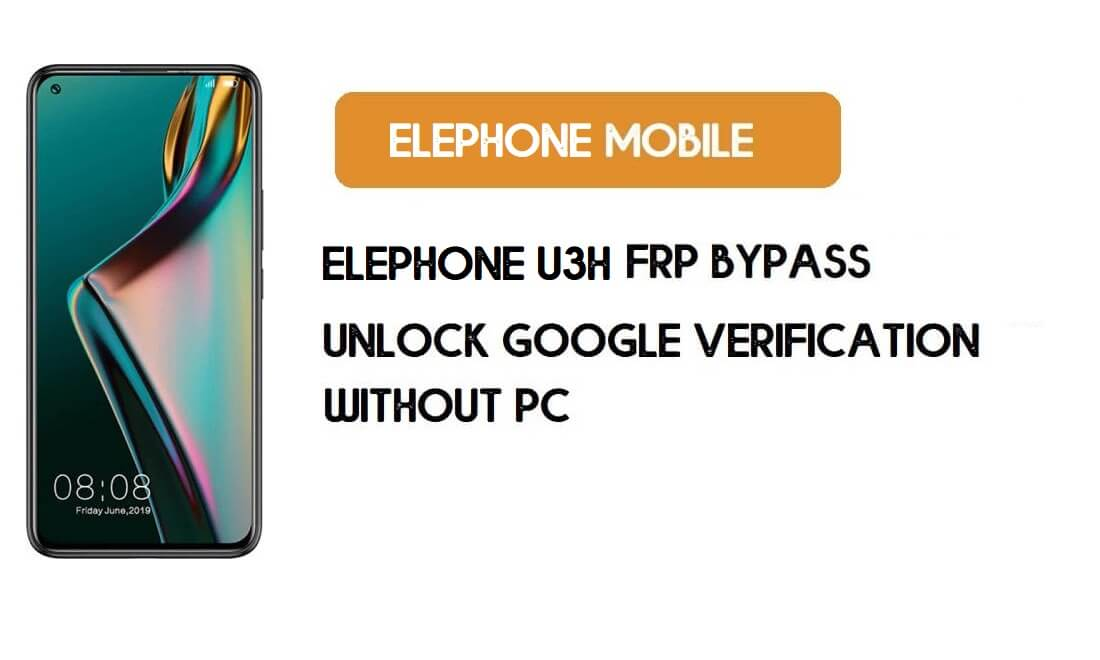 Elephone U3H FRP Bypass Without PC – Unlock Google Android 9.0 Pie