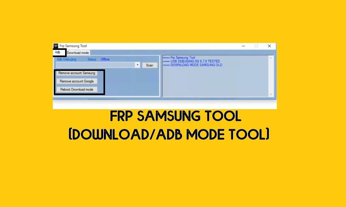 FRP Samsung Tool | Samsung FRP ADB Download Mode Tool for PC Free 2021