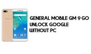 General Mobile GM 9 Go FRP Bypass – Unlock Google Account – (Android 9 Go) [Without PC]