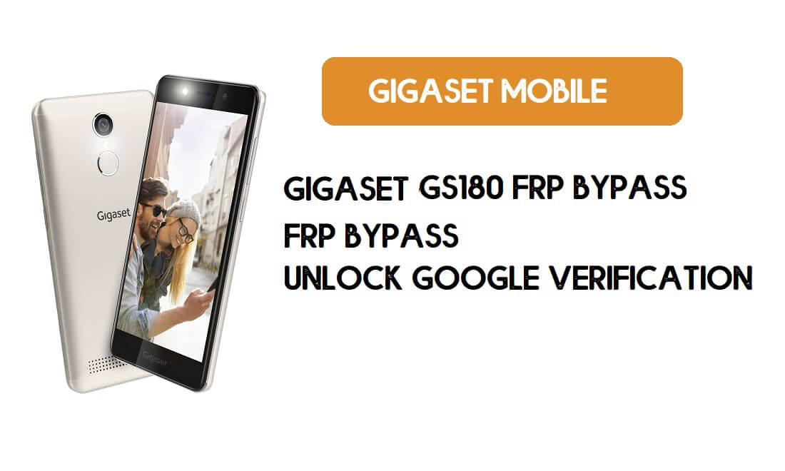Gigaset GS180 FRP Bypass Without PC - Unlock Google – Android 8.1