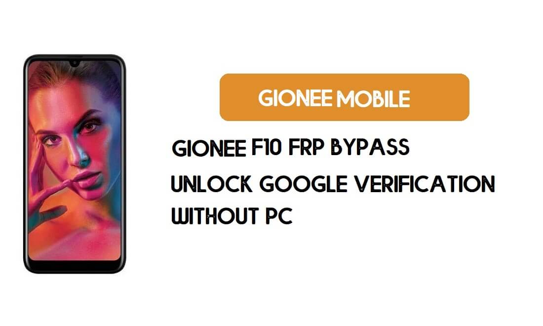 Gionee F10 FRP Bypass Without PC - Unlock Google [Android 9.0] free