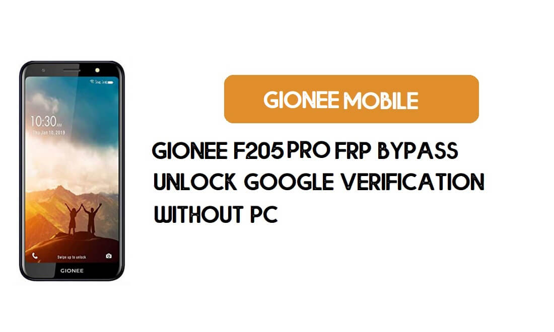 Gionee F205 Pro FRP Bypass – Unlock Google Verification (Android 8.1)- Without PC