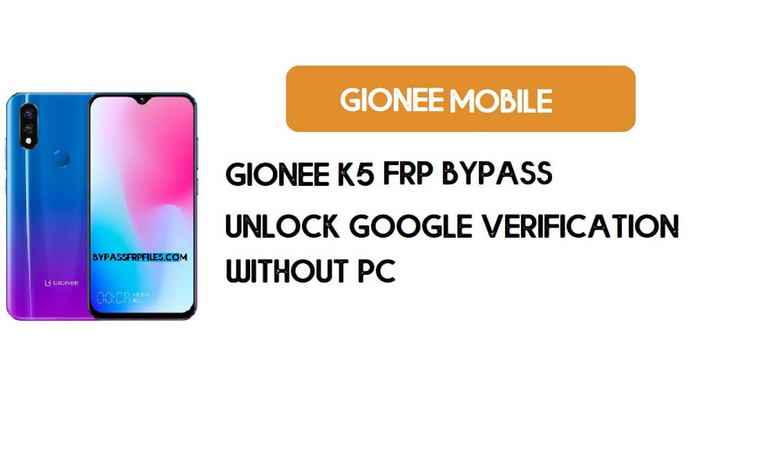 Gionee K5 FRP Bypass – Unlock Google Verification (Android 9)- Without PC