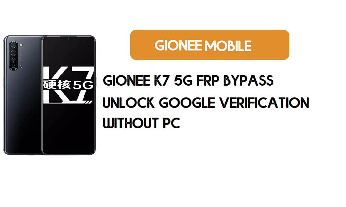 Gionee K7 5G FRP Bypass Without PC - Unlock Google [Android 9.0] free