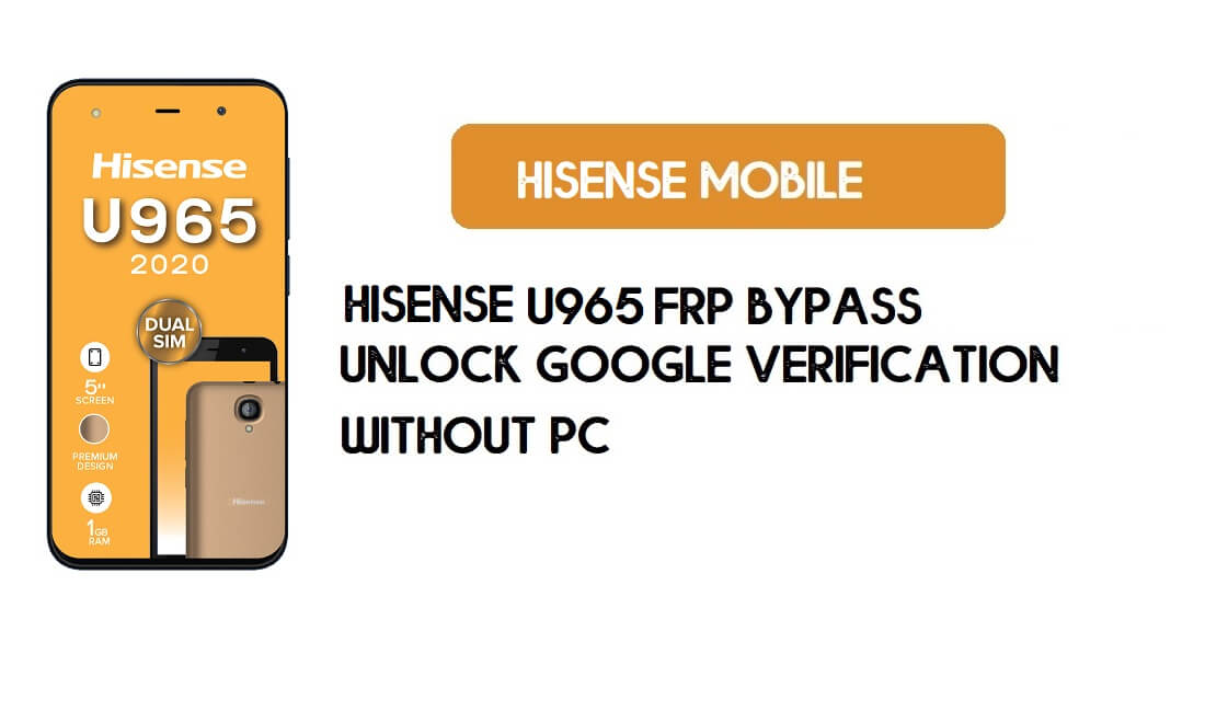 Hisense U965 FRP Bypass Without PC - Unlock Google [Android 8.0.1]