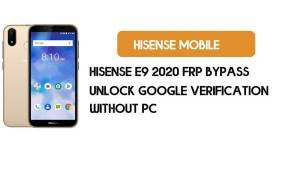 Hisense E9 2020 FRP Bypass Without PC - Unlock Google [Android 8.0.1]