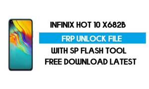Infinix Hot 10 X682B FRP Unlock File (Without Auth) SP Tool Free