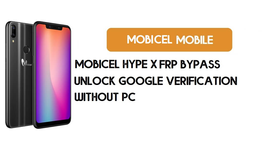 Mobicel Hype X FRP Bypass Without PC - Unlock Google [Android 8.1]