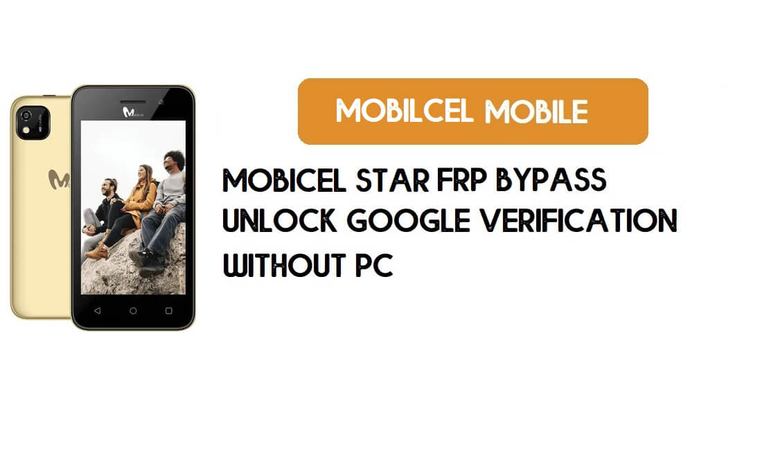 Mobicel Star FRP Bypass Without PC - Unlock Google [Android 8.0.1] free