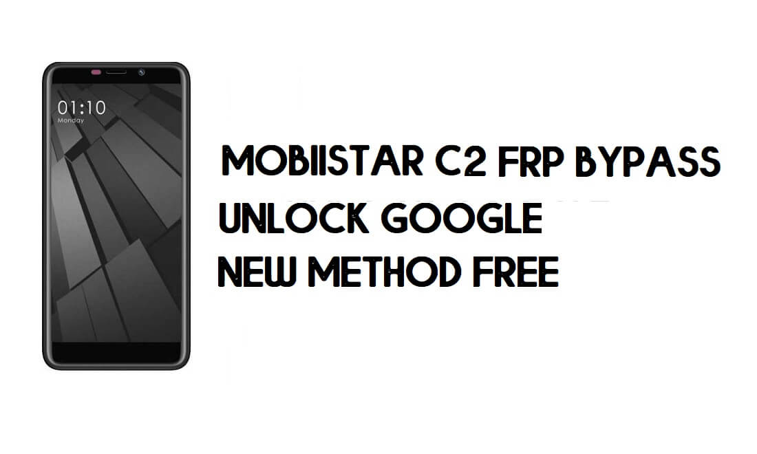 Mobiistar C2 FRP Bypass Without PC - Unlock Google – Android 8.1 Free