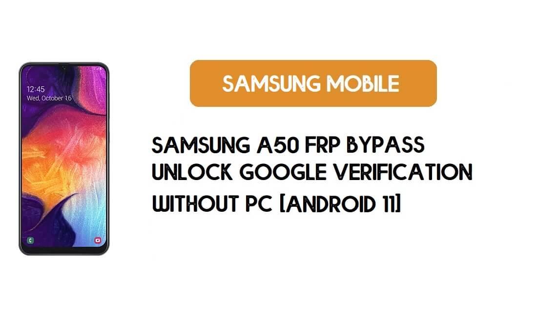 Samsung A50 (SM-A505) Android 11 FRP Bypass -Unlock Google Account