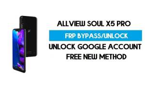Allview Soul X5 Pro FRP Bypass Android 8.1 Without PC - Unlock GMAIL