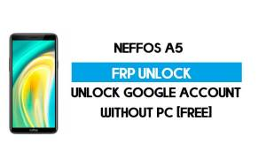 Neffos A5 FRP Bypass – Unlock Google Account (Android 9 Pie) for Free (Without PC)