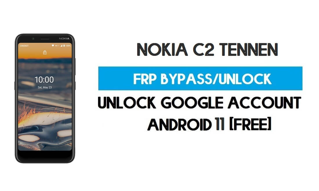 Nokia C2 Tennen FRP Bypass Android 10 Without PC – Unlock Google