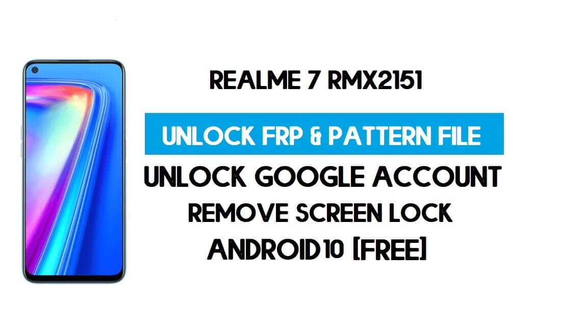 Realme 7 RMX2151 Unlock FRP & Pattern File (Without Auth) SP Tool
