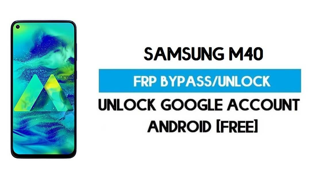 Samsung M40 FRP Bypass Android 11 (Unlock Google GMAIL Lock) free