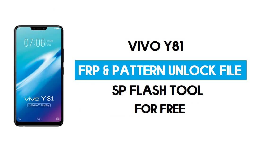 Vivo Y81 FRP Pattern Unlock File (Reset Pattern/Google lock) SP Tool