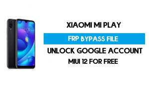 Xiaomi Mi Play FRP File (Unlock Google Account) Without Auth [SP Tool]