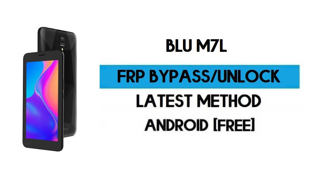 BLU M7L FRP Bypass Without PC - Unlock Google Gmail Android 10 Go