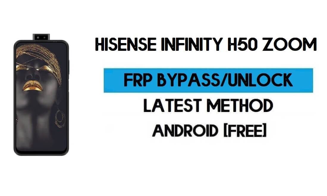 HiSense Infinity H50 Zoom FRP Bypass No PC - Unlock Gmail Android 10
