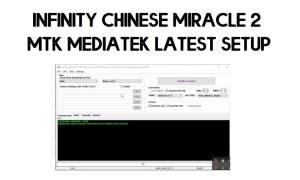 Download Infinity Chinese Miracle 2 MTK V2.23 Latest Update | Free (All Version)