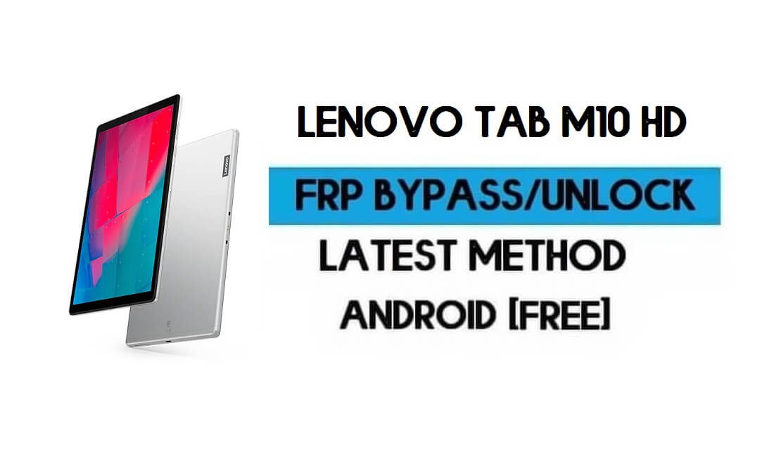 Lenovo Tab M10 HD FRP Lock Bypass 2021 | Android 10 Unlock Google GMAIL (Without PC)