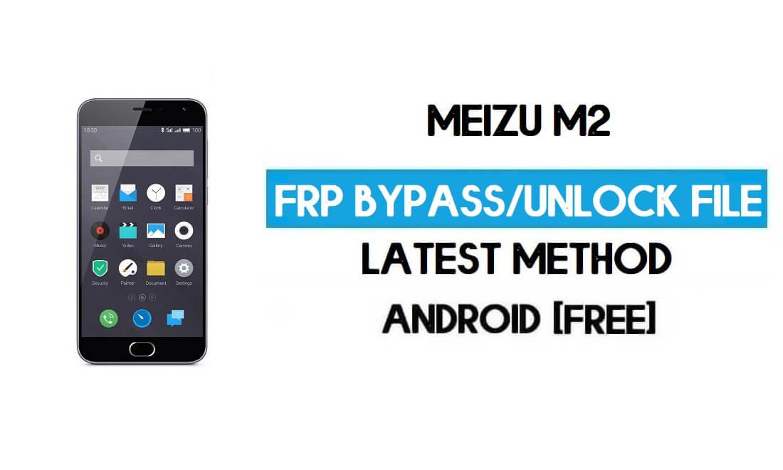 Meizu M2 FRP File (Unlock Google GMAIL Lock) Free Download