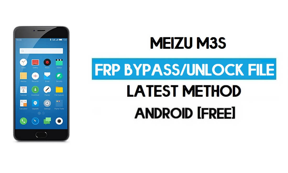 Meizu M3s FRP File (Unlock Google GMAIL Lock) Free Download