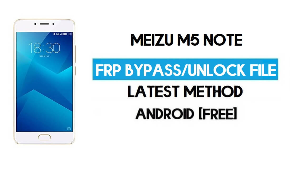 Meizu M5 Note FRP File (Unlock Google GMAIL Lock) Free Download