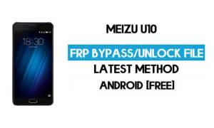 Meizu U10 FRP File (Unlock Google GMAIL Lock) Free Download