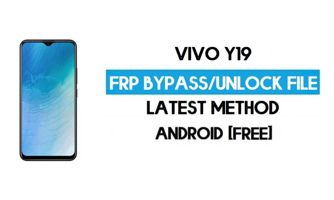 Vivo Y19 1915 FRP Bypass File ( Remove Without Auth) SP Tool Free