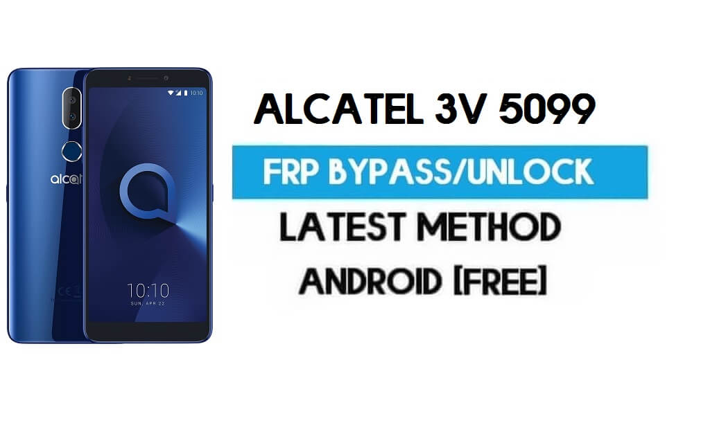 Alcatel 3v 5099 FRP Bypass – Unlock Gmail Lock Android 8.0 Without PC