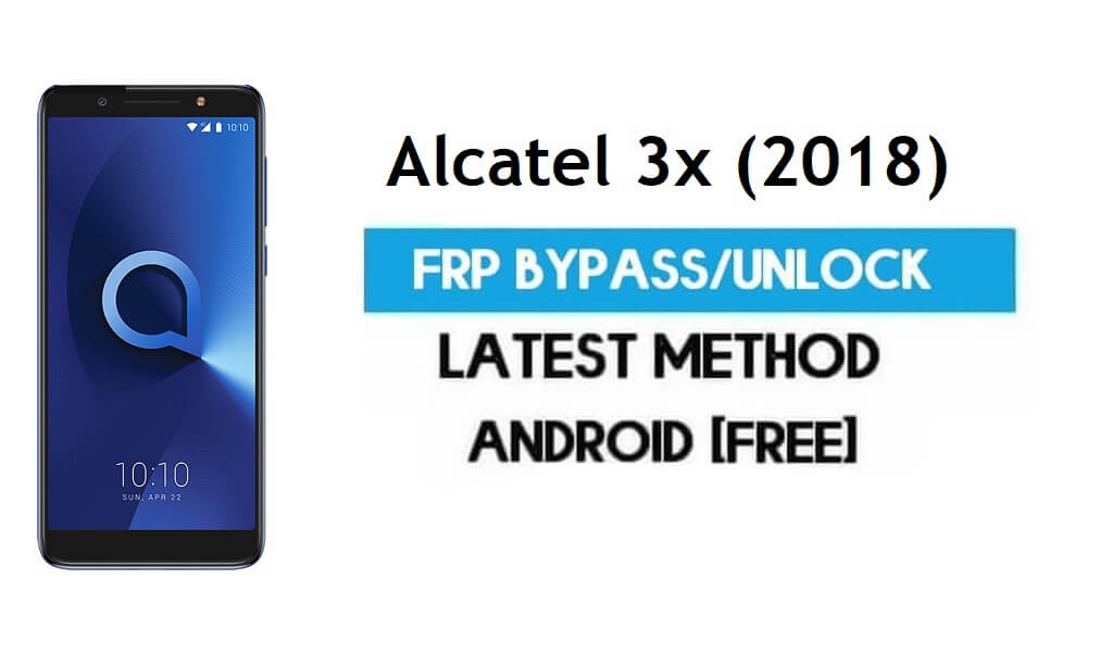 Alcatel 3x (2018) FRP Bypass – Unlock Gmail lock Android 7.1 Without PC