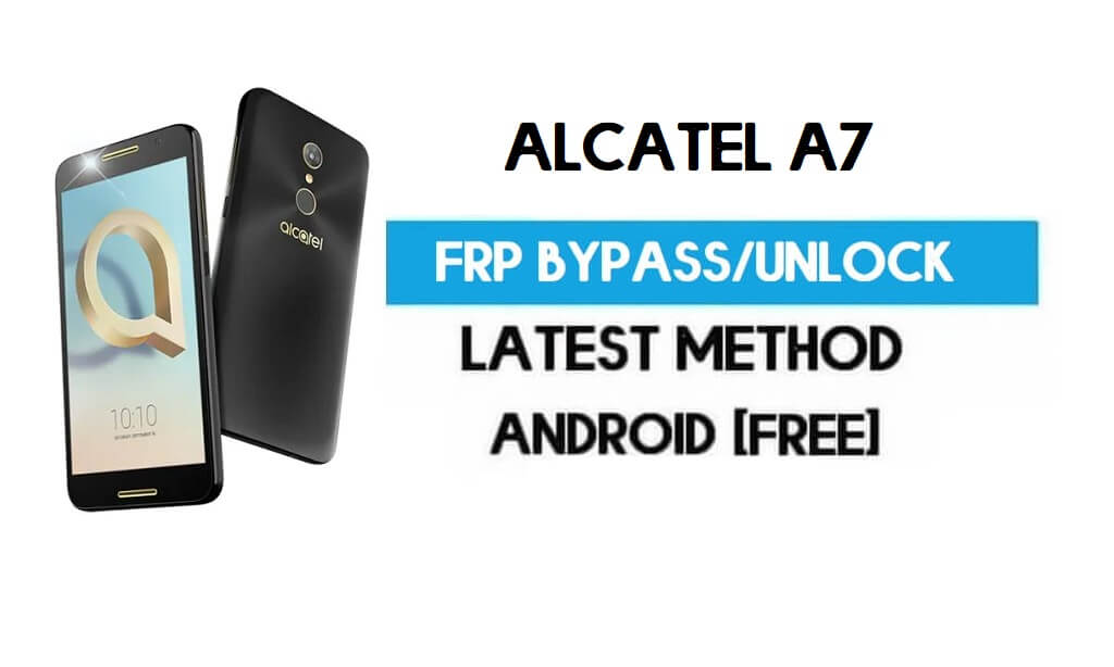 Alcatel A7 FRP Bypass – Unlock Gmail Lock Android 7.0 (Without PC)