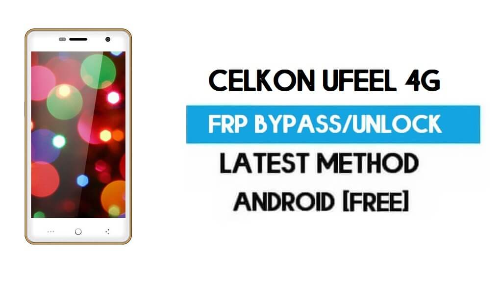 Celkon UFeel 4G FRP Bypass – Unlock Gmail Lock (Android 7.0) [Fix Location & Youtube Update]