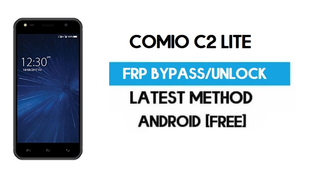 Comio C2 Lite FRP Bypass – Unlock Gmail Lock Android 7.0 Without PC