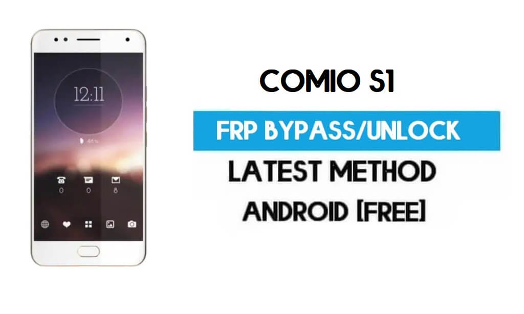 Comio S1 FRP Bypass – Unlock Gmail Lock Android 7.0 Without PC Free
