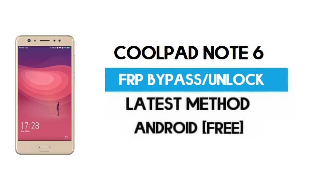 Coolpad Note 6 FRP Bypass – Unlock Gmail Lock Android 7.0 Without PC
